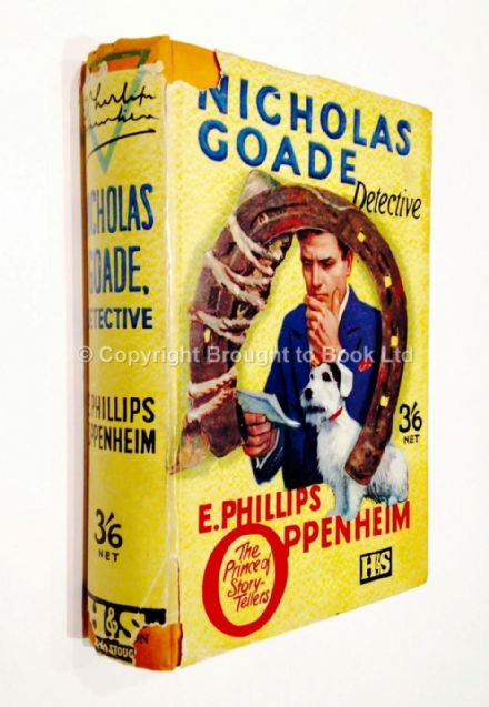 Nicholas Goade Detective by E Phillips Oppenheim First Edition Hodder & Stoughton 1927
